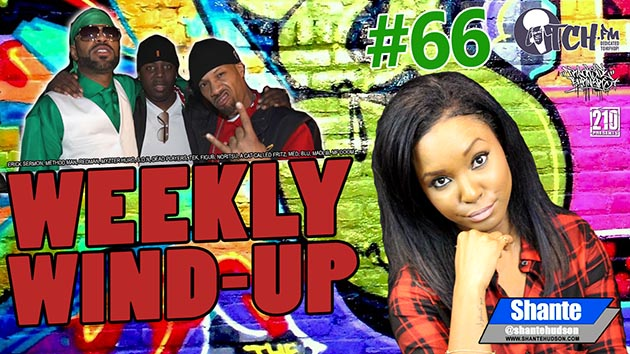 Weekly Wind-Up 66 hosted by Shante Hudson