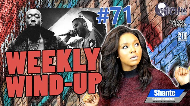 Weekly Wind-Up 71 hosted by Shante Hudson