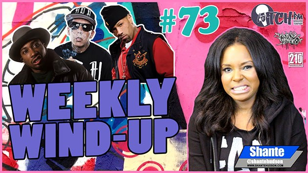Weekly Wind-Up 73 hosted by Shante Hudson