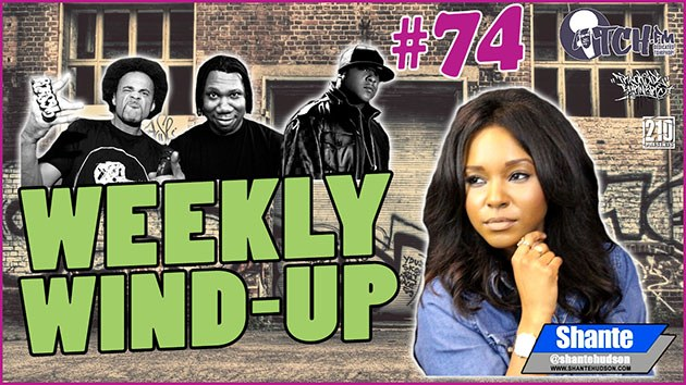 Weekly Wind-Up 74 hosted by Shante Hudson