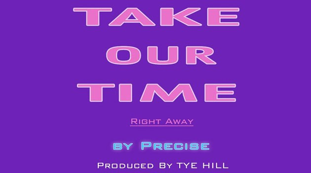 Precise – Take Our Time (Right Away) DJ Rollem Remix