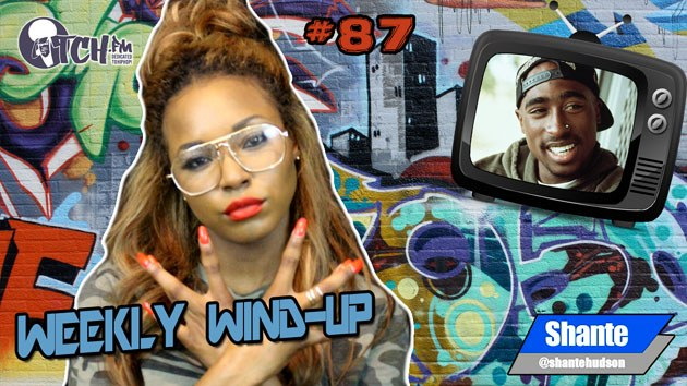Weekly Wind-Up 87 hosted by Shante Hudson