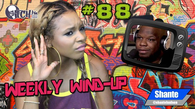 Weekly Wind-Up 88 hosted by Shante Hudson