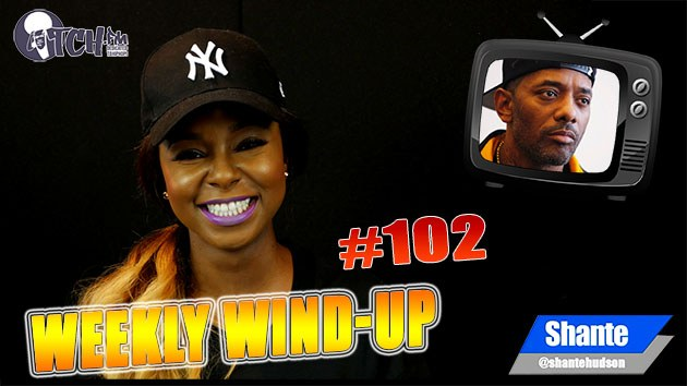 Weekly Wind-Up 102 hosted by Shante Hudson