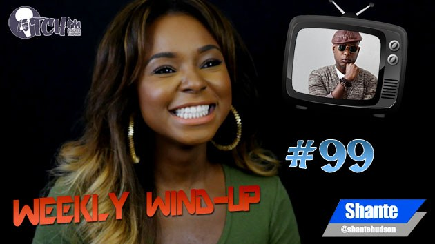Weekly Wind-Up 99 hosted by Shante Hudson