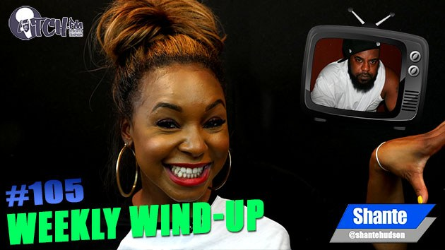 Weekly Wind-Up 105 hosted by Shante Hudson